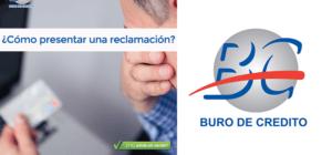 ¿Cómo presentar una reclamación en Buró de Crédito?