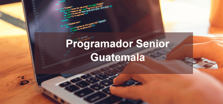 Programador SENIOR Guatemala | Oferta de trabajo para Programador