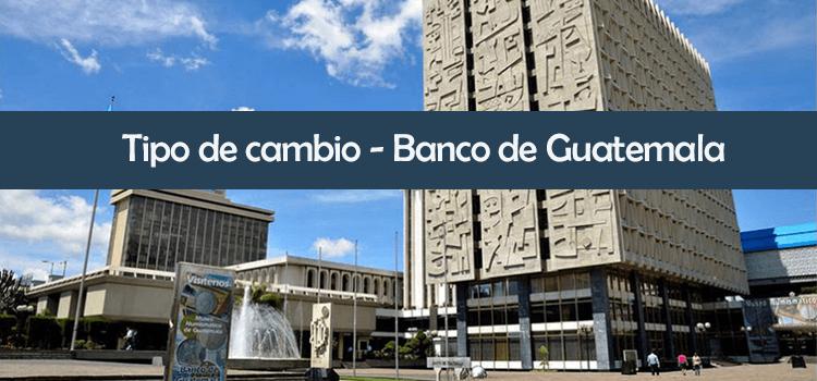Tipo de cambio Vigente, Banco de Guatemala