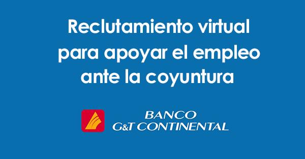 Reclutamiento Virtual Banco GYT Continental